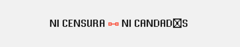 Banner de la campaña Ni censura ni candados